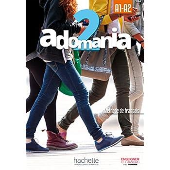 Adomania 2 : Livre de l'élève + CD-ROM: A1.2/A2.1