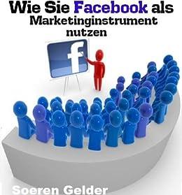 Wie Sie Facebook als Marketinginstrument nutzen