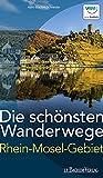 Die schönsten Wanderwege im Rhein-Mosel-Gebiet