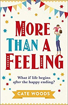More Than A Feeling: A Hilarious Rom Com That Will Have You Hooked: A Laugh Out Loud Story You Won't Want To Put Down! por Cate Woods