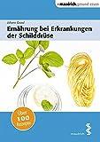 Ernährung bei Erkrankungen der Schilddrüse (maudrich.gesund essen)