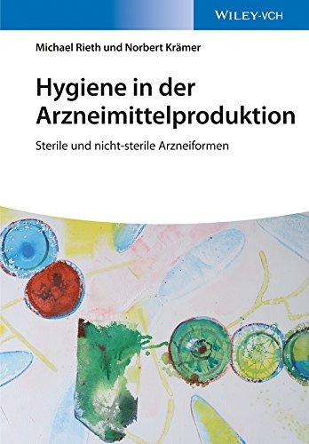 Hygiene in der Arzneimittelproduktion: Sterile und nicht-sterile Arzneiformen - Nicht Sterile