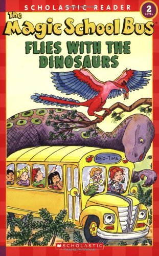 The Magic School Bus Flies with the Dinosaurs (Scholastic Reader, Level 2) by Martin Schwabacher (2005-09-01)