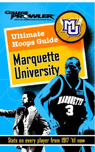 Ultimate Hoops Guide: Marquette University: Stats on Every Player from 1917 'til Now (College Prowler) por John R. Pudner