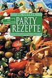 Die allerbesten Partyrezepte: Lumpensuppe, Schichtsalat, Pfundstopf, Schnitzelpfanne, Salattorte