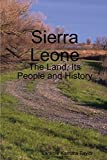 Sierra Leone: The Land, Its People and History