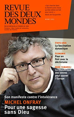 Revue des Deux Mondes mars 2015: Michel Onfray. Pour une sagesse sans Dieu