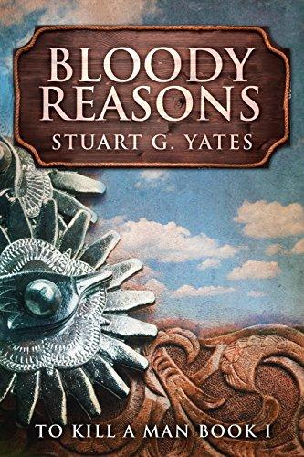 Bloody Reasons (To Kill A Man Book 1) (English Edition)