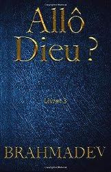 Allo Dieu ? Livret 3: Réponses de Dieu aux questions de la vie