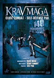 KRAV MAGA - CLOSE COMBAT - SELF-DÉFENSE PRO - 140 TECHNIQUES DE SELF-DÉFENSE