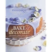 Bake & Decorate: Charming Cakes, Cupcakes & Cookies For Every Occasion