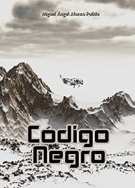 Código negro par  Miguel Angel Alonso Pulido