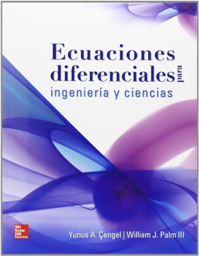ECUACIONES DIFERENCIALES PARA INGENIERIA Y CIENCIAS por Yunus Cengel
