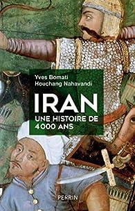 Iran, une histoire de 4000 ans par Yves Bomati