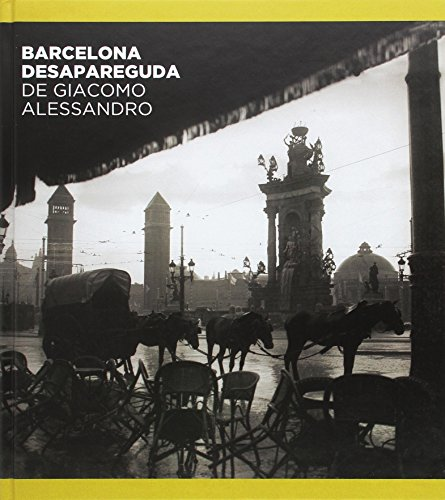 Barcelona desapareguda de Giacomo Alessandro