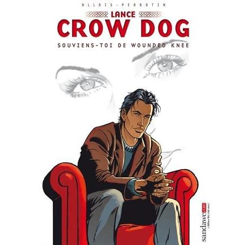 Lance Crow Dog T06 - Souviens-toi de Wounded Knee