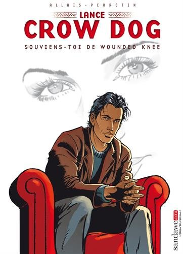 Lance Crow Dog, Tome 6 : Souviens-toi de Wounded Knee