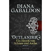 Outlander - Ein Hauch von Schnee und Asche: Roman (Die Outlander-Saga)