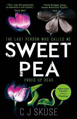 Sweetpea: The most unique and gripping thriller of 2017 by [Skuse, C.J.]