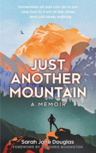 Just Another Mountain: A Memoir (English Edition)
