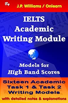 IELTS Academic Writing Module: Models for High Band Scores (English Edition) di [Williams, J.P.]