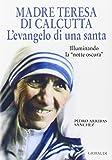 Madre Teresa di Calcutta. L'evangelo di una santa. Illuminando la «notte oscura»