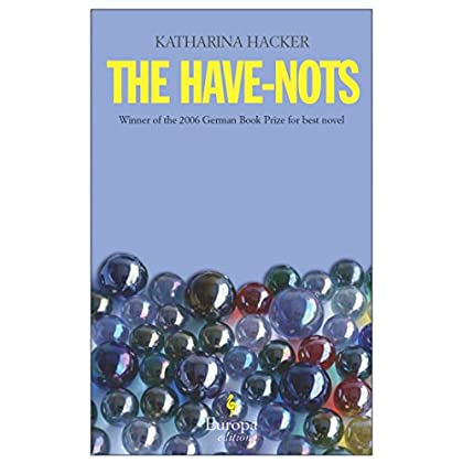 Have-Nots, The by Katharina Hacker (13-Mar-2008) Paperback