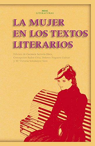 La mujer en los textos literarios (Akal Literaturas)