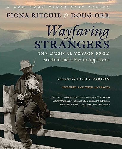 Wayfaring Strangers: The Musical Voyage from Scotland and Ulster to Appalachia by Fiona Ritchie, Doug Orr (2014) Hardcover