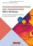 Entwicklungsbeobachtung und -dokumentation (EBD): 3-48 Monate (8., aktualisierte Auflage): Eine Arbeitshilfe für pädagogische Fachkräfte in Krippen und Kindergärten. Buch mit CD-ROM