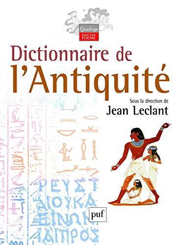 Dictionnaire de l'Antiquité par Leclant Jean (sous la direction de)