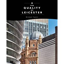 The Quality of Leicester: A Journey Through History and Architecture