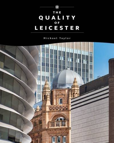 the-quality-of-leicester-a-journey-through-history-and-architecture