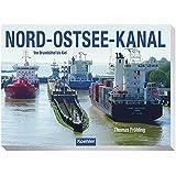 Nord-Ostsee-Kanal: Von Brunsbüttel bis Kiel