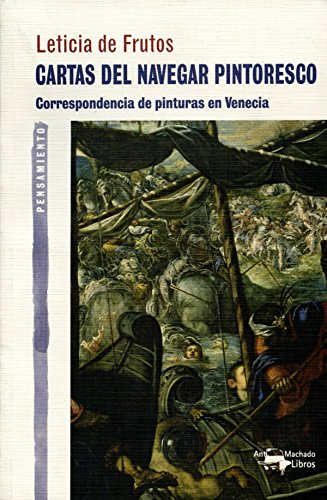 Cartas del navegar pintoresco: Correspondencia de pinturas ...