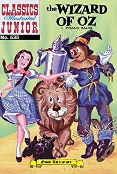 The Wizard of Oz (with panel zoom) 			 - Classics Illustrated Junior by [Baum, Frank]