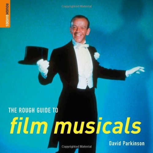 The Rough Guide to Film Musicals (Rough Guides Reference Titles) by David Parkinson (31-May-2007) Paperback par David Parkinson