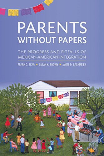 parents-without-papers-the-progress-and-pitfalls-of-mexican-american-integration