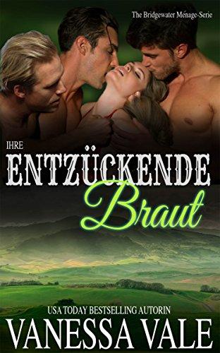 Ihre entzückende Braut (Bridgewater Ménage-Serie  3)