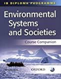 Environmental Systems and Societies: International Baccalaureate Diploma Programme (Ib)