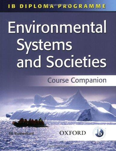 Environmental Systems and Societies: International Baccalaureate Diploma Programme (IB Diploma Programme)