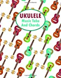 Ukulele Music Tabs And Chords: Blank Ukelele Tablature Lines and Chord Boxes Music Sheet Paper Notebook