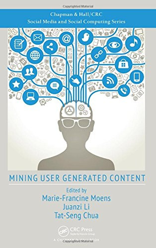 Mining User Generated Content (Social Media and Social Computing)