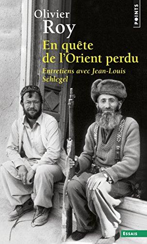 En qute de l'Orient perdu - Entretiens avec Jean-Louis Schlegel