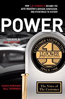 POWER: How J.D. Power III Became the Auto Industry's Adviser, Confessor, and Eyewitness to History (English Edition) de [Morgans, Sarah, Thorness, Bill]