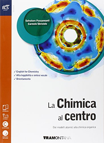 La chimica al centro. Dai modelli atomici alla chimica organica. Ediz. arancio. Con extrakit-Openbook. Per le Scuole superiori. Con e-book. Con espansione online