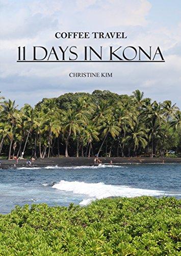 11 Days In Kona: Coffee Travel