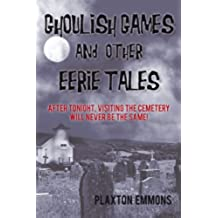 Ghoulish Games & Other Eerie Tales (English Edition)