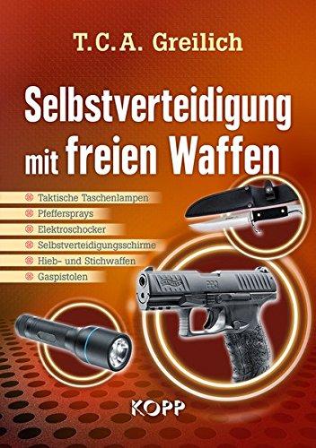 Selbstverteidigung mit freien Waffen: - Taktische Taschenlampen - Pfeffersprays - Elektroschocker - Selbstverteidigungsschirme - Hieb- und Stichwaffen - Gaspistolen -