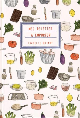 Mes recettes à emporter par Isabelle Boinot